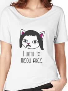 I want to meow free Women's Relaxed Fit T-Shirt