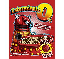 Exterminate O's Photographic Print