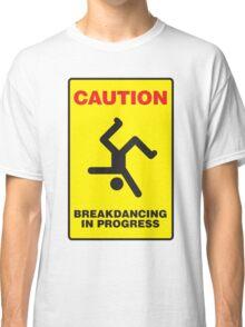 Caution - Breakdancing in Progress Classic T-Shirt