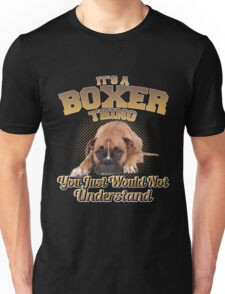 It's A Boxer Thing Unisex T-Shirt