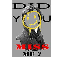 Did you miss me ? - Sherlock Holmes 4 Photographic Print
