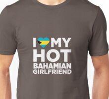 I Love My Hot Bahamian Girlfriend Unisex T-Shirt