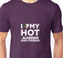 I Love My Hot Algerian Girlfriend Unisex T-Shirt