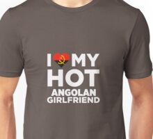 I Love My Hot Angolan Girlfriend Unisex T-Shirt
