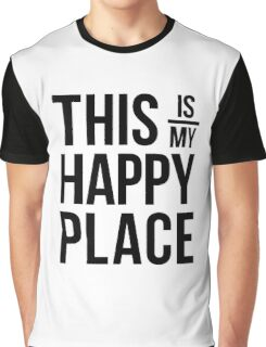 This is my happy place Graphic T-Shirt
