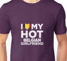 I Love My Hot Belgian Girlfriend Unisex T-Shirt
