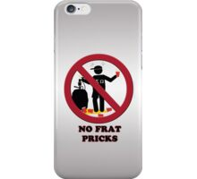 No Frat Pricks iPhone Case/Skin