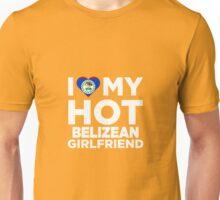 I Love My Hot Belizean Girlfriend Unisex T-Shirt