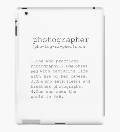 Art quote, photographers Photography Definition poster, print, home wall decor, gift, office iPad Case/Skin