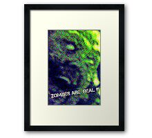 Zombies Are Real  Framed Print