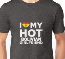 I Love My Hot Bolivian Girlfriend Unisex T-Shirt