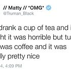 Matty Healy Coffee Tweet Mug by Callum Hutchings