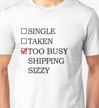 Too busy shipping Sizzy Unisex T-Shirt