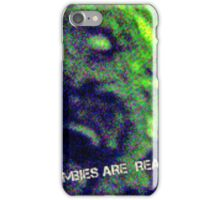 Zombies Are Real  iPhone Case/Skin