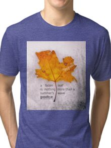 Fallen leaf on dirty ice with quote Tri-blend T-Shirt