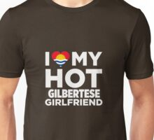 I Love My Hot Gilbertese Girlfriend Unisex T-Shirt