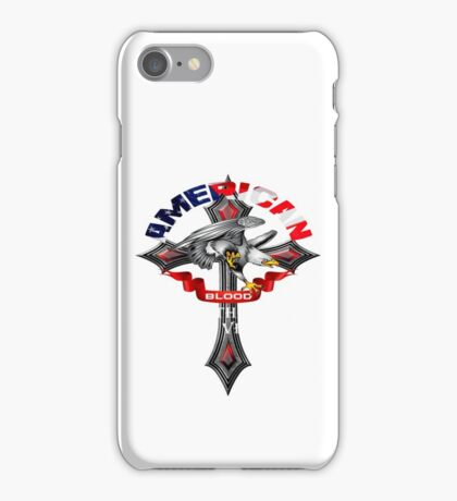 American Blood Runs Through My Veins iPhone Case/Skin