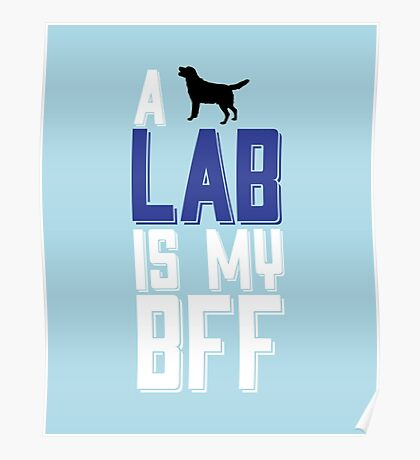 A LAB Is My BFF copy Poster