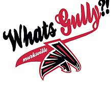 What's Gully??   . .   . ..                  ..FALCONS by Diggsrio