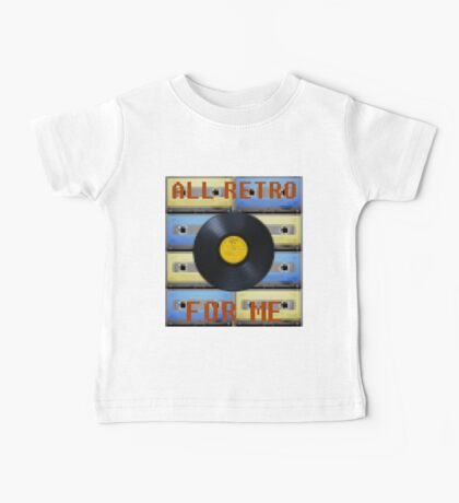 """ALL RETRO FOR ME"" Music Design Baby Tee"