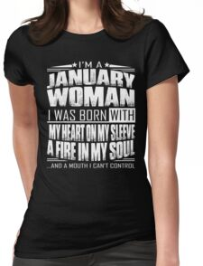 I'm a January woman - Funny birthday gift for January woman Womens Fitted T-Shirt
