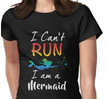 I can't run I am a MERMAID shells ocean Gift Womens Fitted T-Shirt