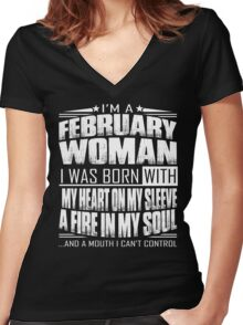 I'm a February woman - Funny birthday gift for February woman  Women's Fitted V-Neck T-Shirt