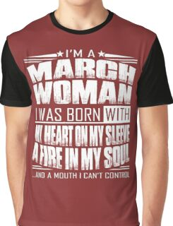 I'm a March woman - Funny birthday gift for March woman  Graphic T-Shirt
