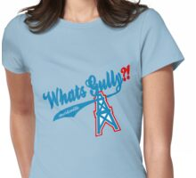 What's Gully??   . .   . ..                  ..OILERS Womens Fitted T-Shirt