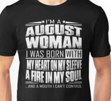 I'm a August woman - Funny birthday gift for August woman  Unisex T-Shirt