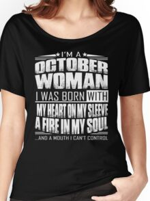 I'm a October woman - Funny birthday gift for October woman  Women's Relaxed Fit T-Shirt