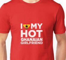 I Love My Hot Ghanaian Girlfriend Unisex T-Shirt