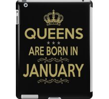 QUEEN ARE BORN IN JANUARY iPad Case/Skin