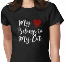 My Heart Belongs to My Cat Womens Fitted T-Shirt