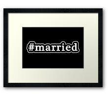 Married - Hashtag - Black & White Framed Print