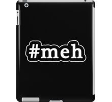 Meh - Hashtag - Black & White iPad Case/Skin