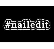 Nailed It - Hashtag - Black & White Photographic Print
