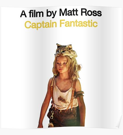 CAPTAIN FANTASTIC // MATT ROSS (2016) Poster
