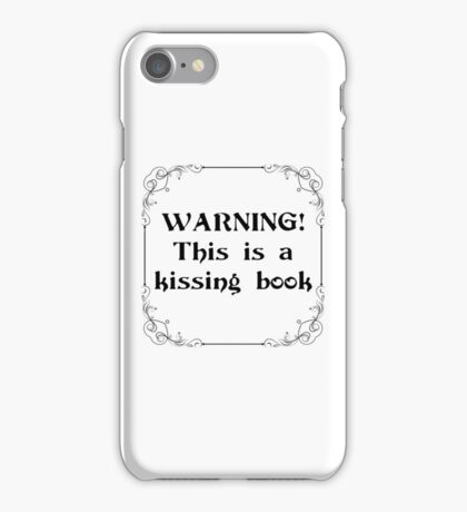 Warning! This is a Kissing Book! iPhone Case/Skin
