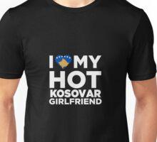 I Love My Hot Kosovar Girlfriend Unisex T-Shirt