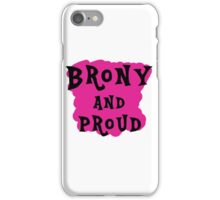 Brony and proud iPhone Case/Skin