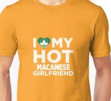 I Love My Hot Macanese Girlfriend Unisex T-Shirt