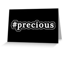 Precious - Hashtag - Black & White Greeting Card