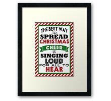 The Best Way to Spread Christmas Cheer! Framed Print