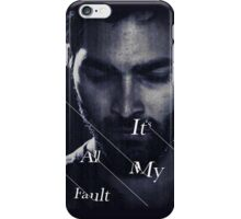 It's All My Fault iPhone Case/Skin
