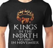 KINGS IN THE NORTH ARE BORN IN NOVEMBER Unisex T-Shirt