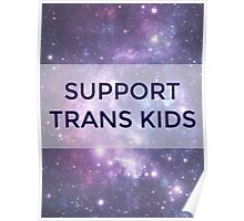 SUPPORT TRANS KIDS Poster