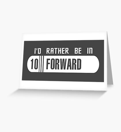 I'd rather be in 10 Forward Greeting Card