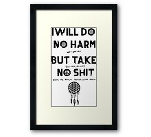 Do No Harm But Take No Shit Framed Print