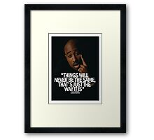 """2Pac """"Things Will...."""" Tumblr Quote  Framed Print"""
